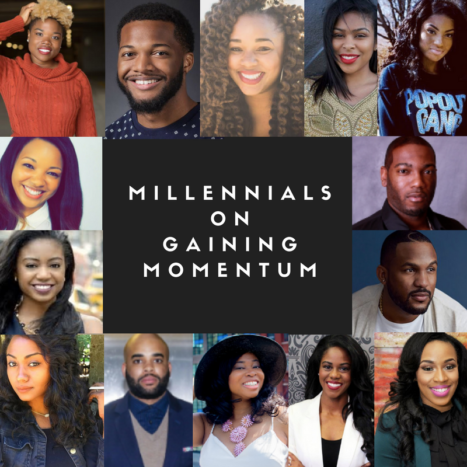 14 millennial entrepreneurs and influencers share how they gain and maintain momentum