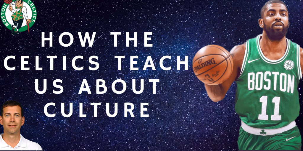 What the Boston Celtics Teaches Us about Startup Culture