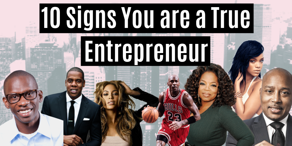 10 Signs You are a True Entrepreneur