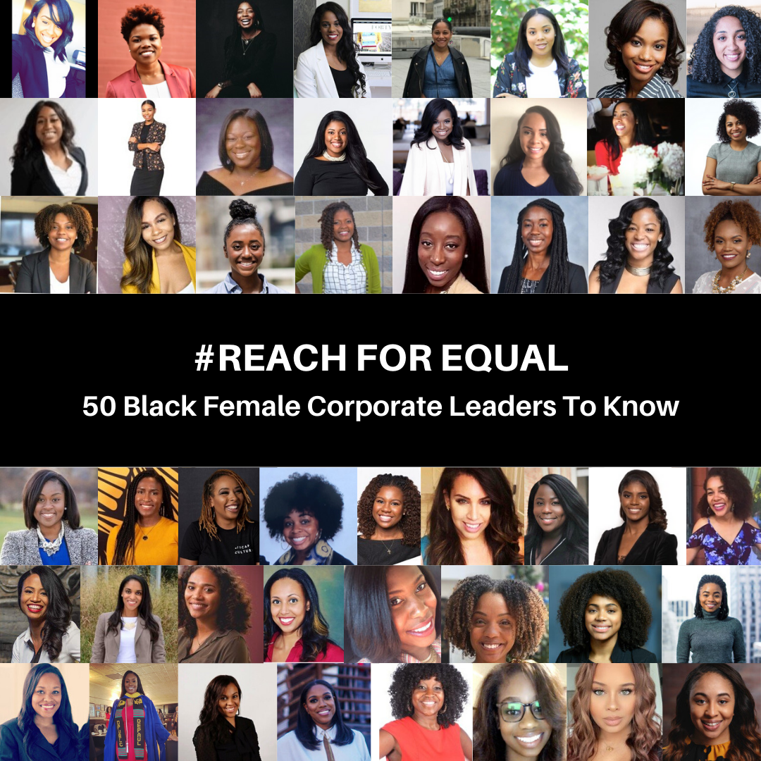 #ReachForEqual in the workplace (and 50 Black female corporate leaders you should know)